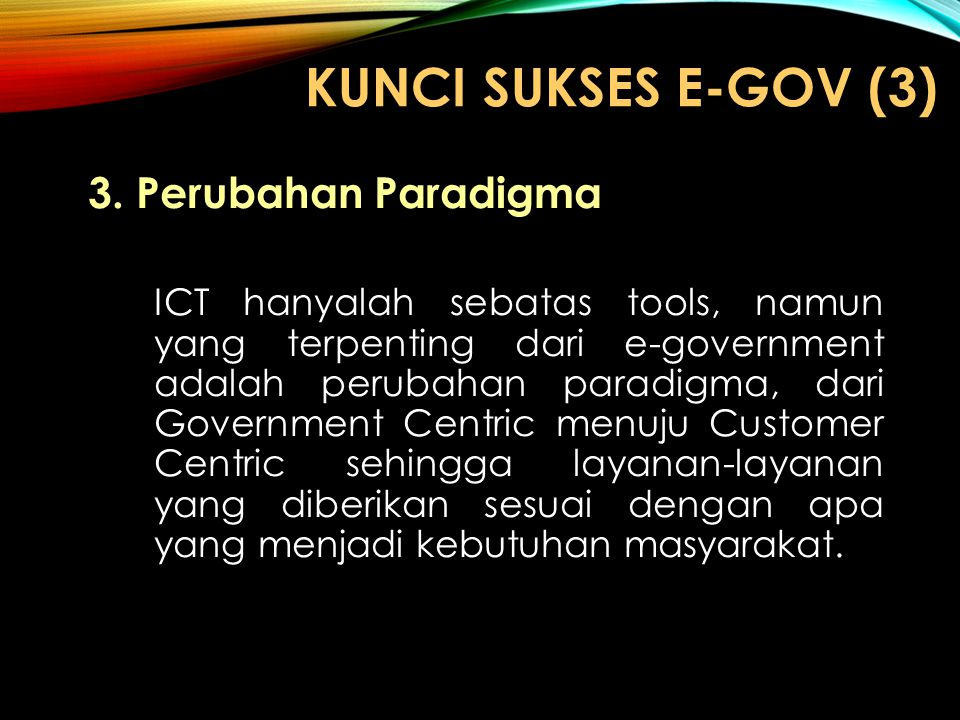 KUNCI SUKSES e-GOV (3) Perubahan Paradigma