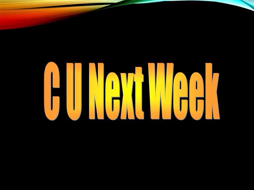 C U Next Week