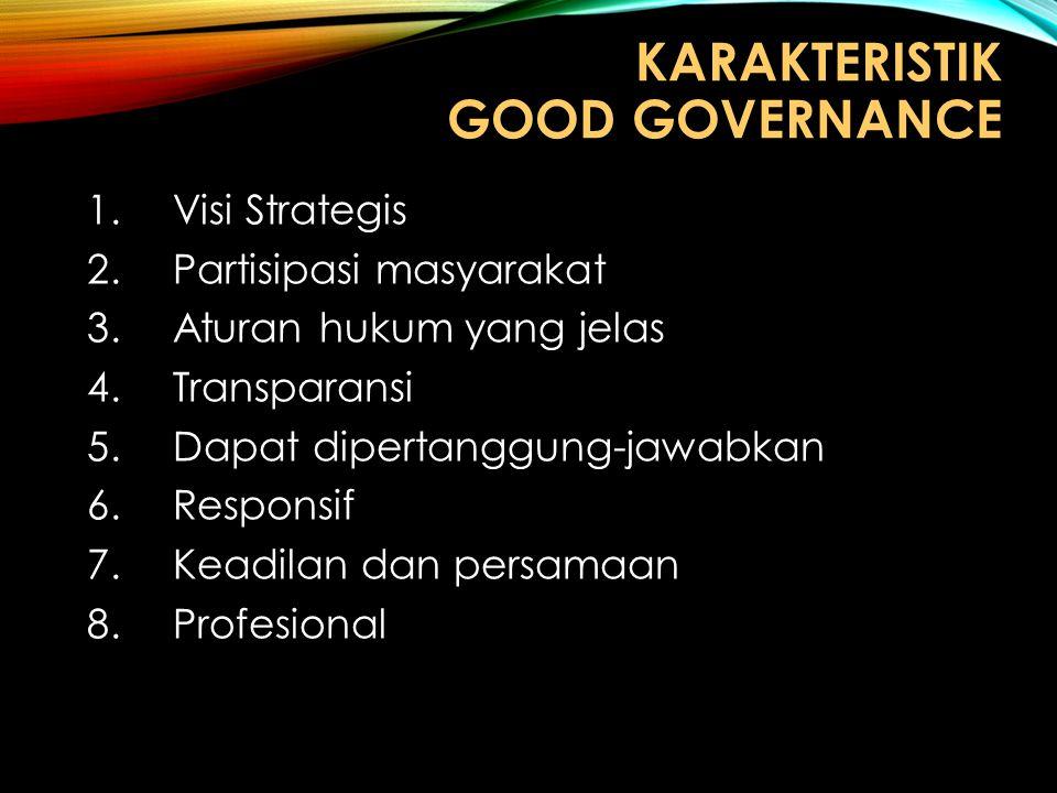 KARAKTERISTIK GOOD GOVERNANCE