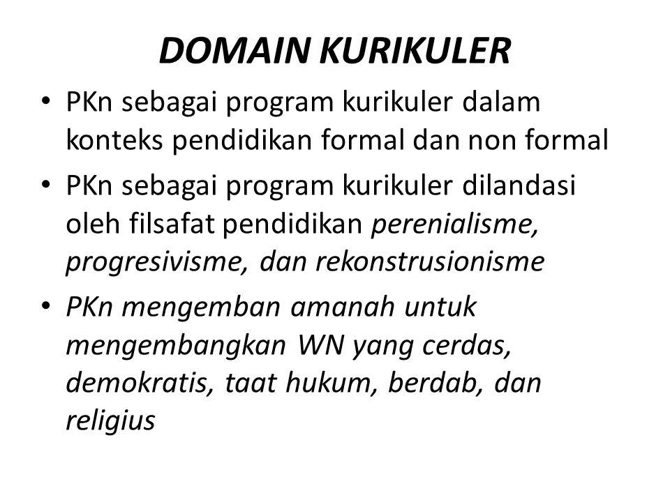 DOMAIN KURIKULER PKn sebagai program kurikuler dalam konteks pendidikan formal dan non formal.