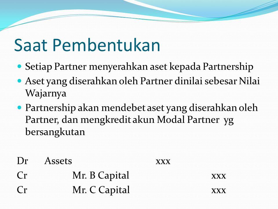Saat Pembentukan Setiap Partner menyerahkan aset kepada Partnership