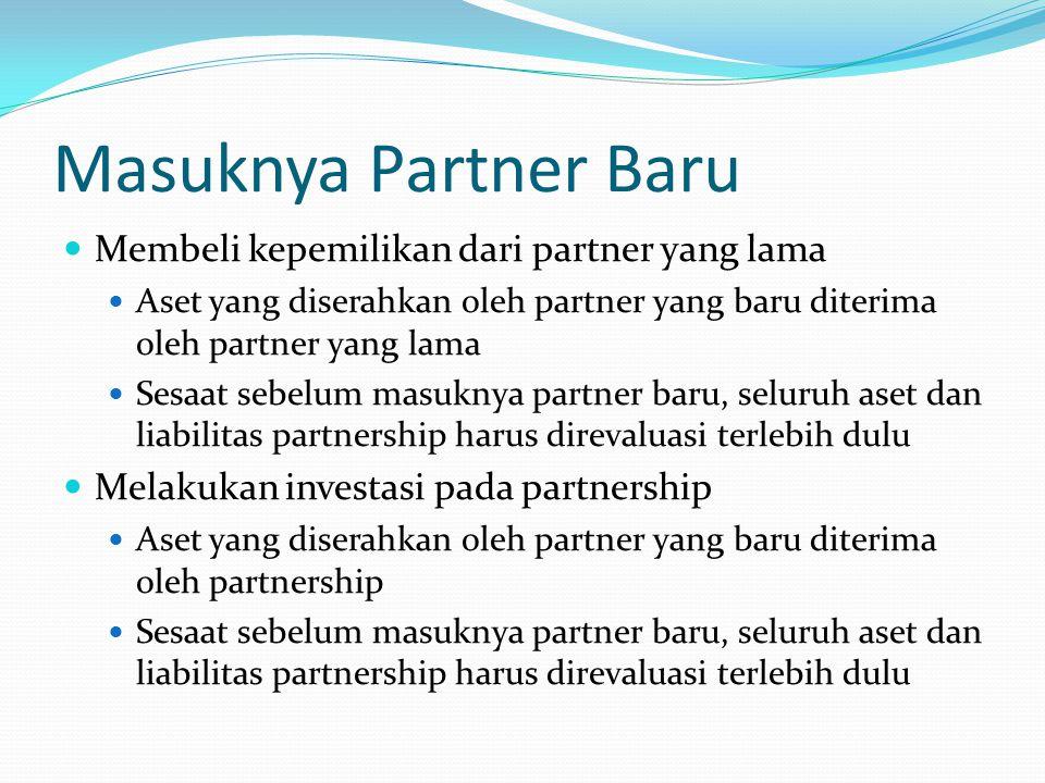 Masuknya Partner Baru Membeli kepemilikan dari partner yang lama