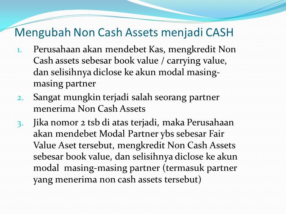 Mengubah Non Cash Assets menjadi CASH