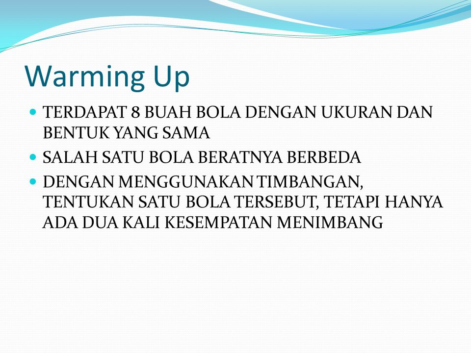 Warming Up TERDAPAT 8 BUAH BOLA DENGAN UKURAN DAN BENTUK YANG SAMA