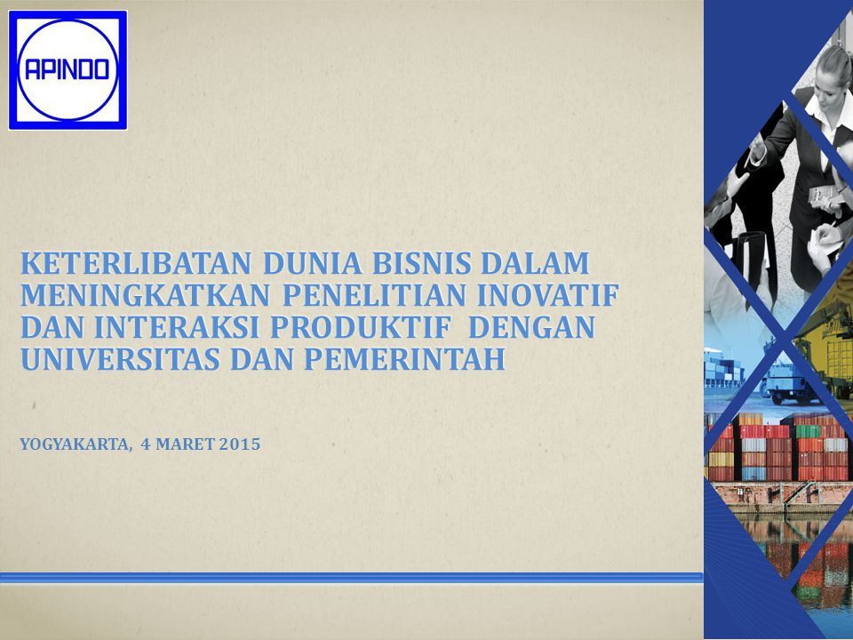 KETERLIBATAN Dunia bisnis dalam meningkatkan penelitian inovatif dan interaksi produktif DENGAN UNIVERSITAS DAN PEMERINTAH