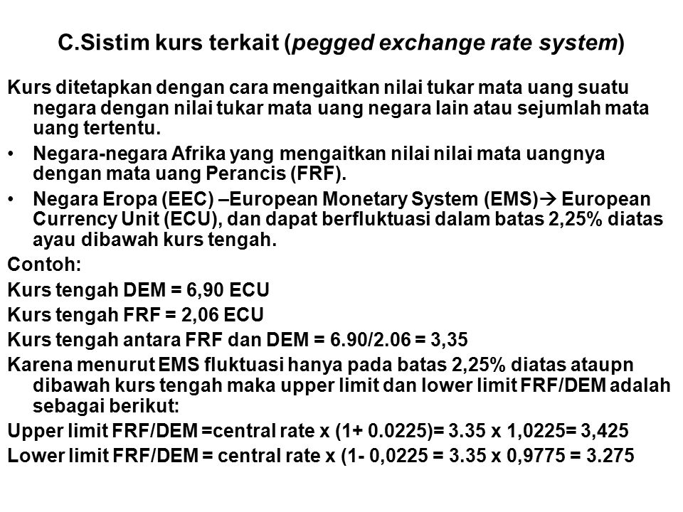 C.Sistim kurs terkait (pegged exchange rate system)