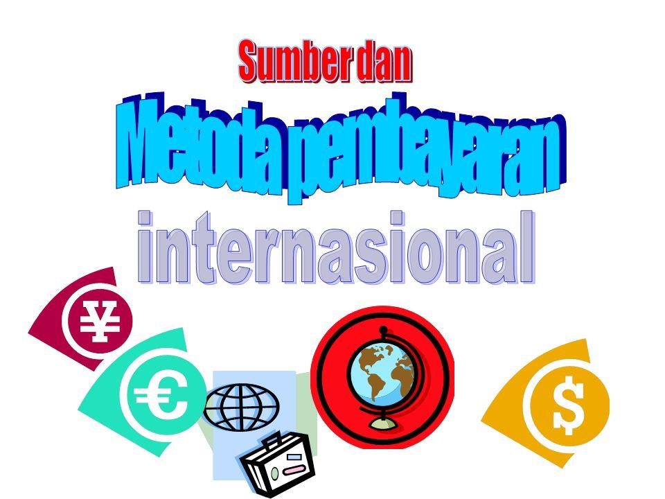 Sumber dan Metoda pembayaran internasional