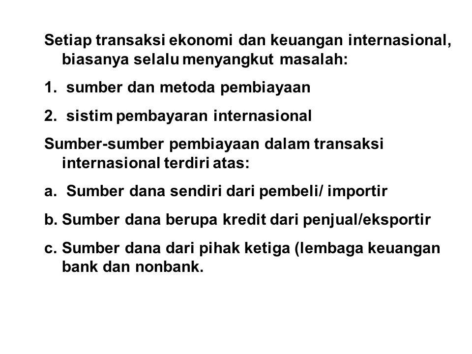 Setiap transaksi ekonomi dan keuangan internasional, biasanya selalu menyangkut masalah: