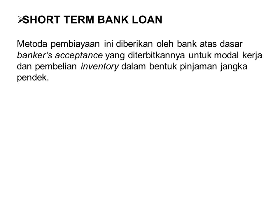 SHORT TERM BANK LOAN