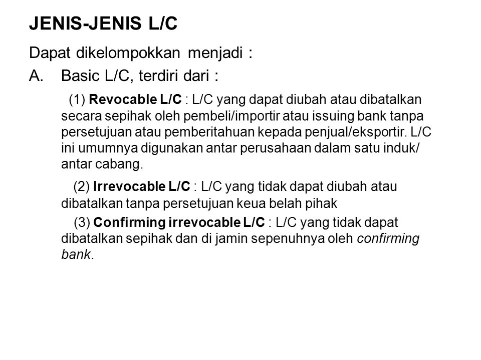 JENIS-JENIS L/C Dapat dikelompokkan menjadi :