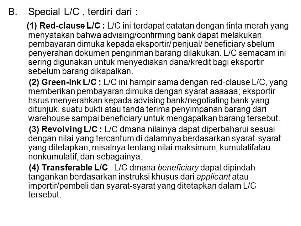 Special L/C , terdiri dari :