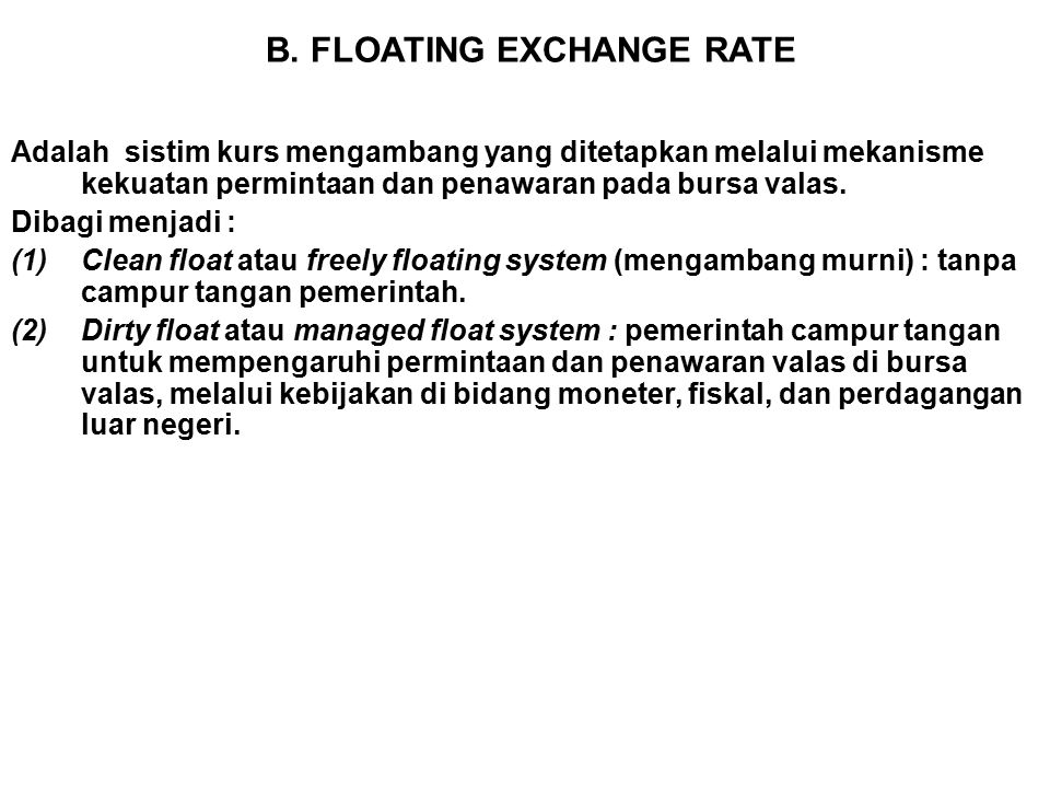 B. FLOATING EXCHANGE RATE