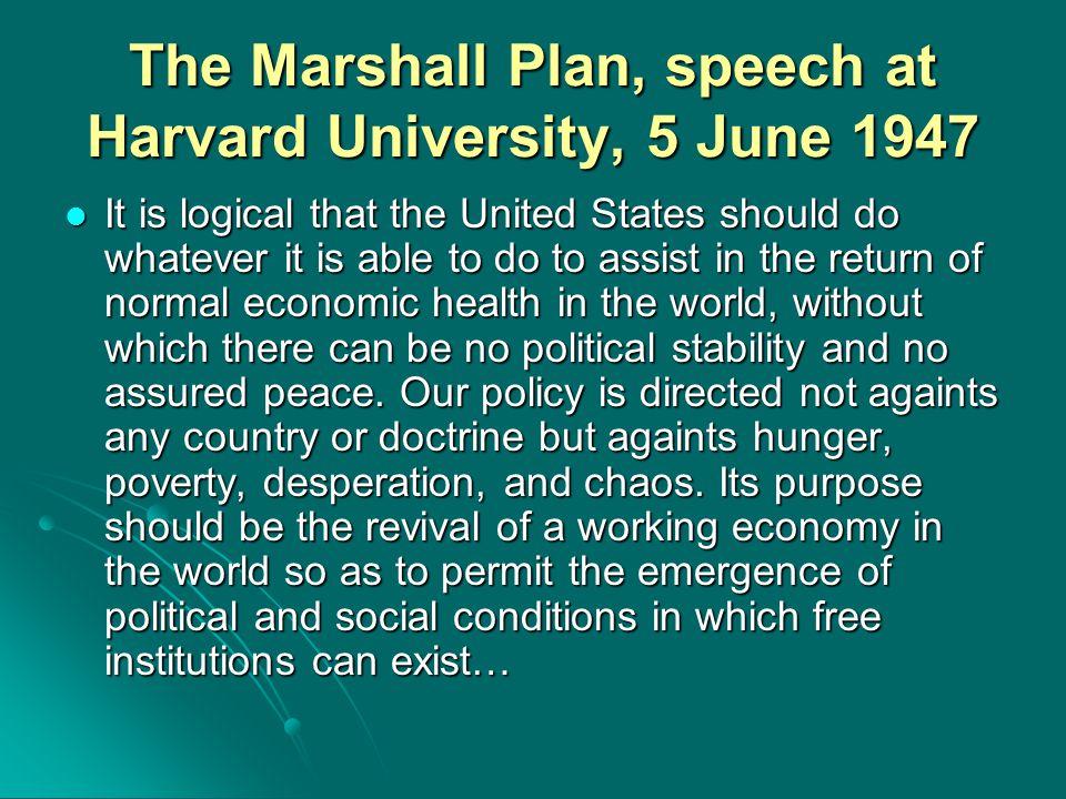 The Marshall Plan, speech at Harvard University, 5 June 1947