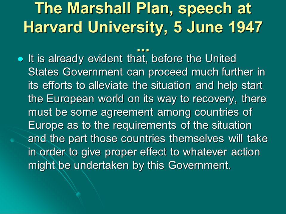 The Marshall Plan, speech at Harvard University, 5 June 1947 ...
