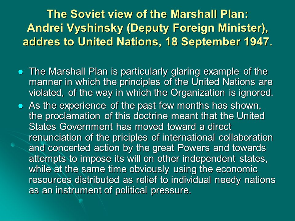 The Soviet view of the Marshall Plan: Andrei Vyshinsky (Deputy Foreign Minister), addres to United Nations, 18 September 1947.