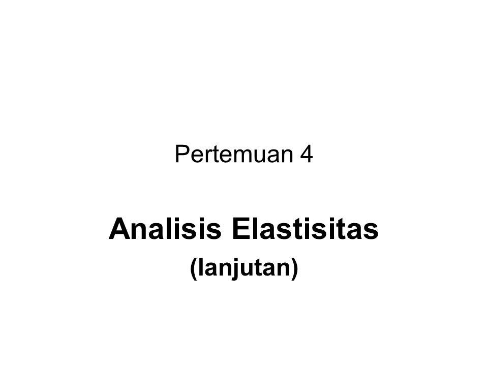 Analisis Elastisitas (lanjutan)