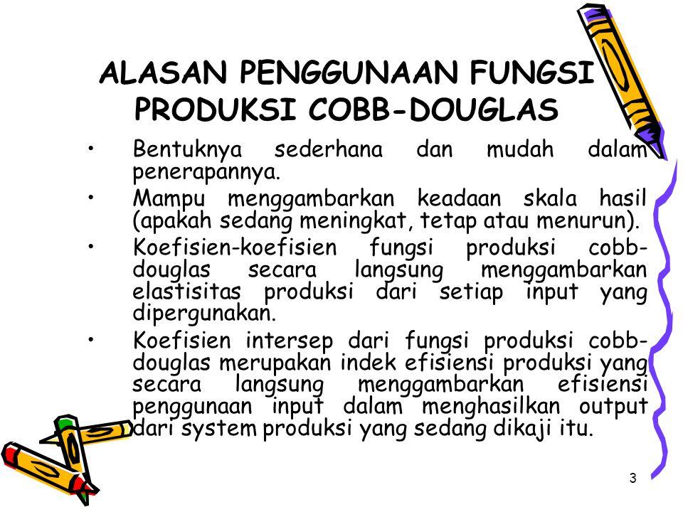 ALASAN PENGGUNAAN FUNGSI PRODUKSI COBB-DOUGLAS