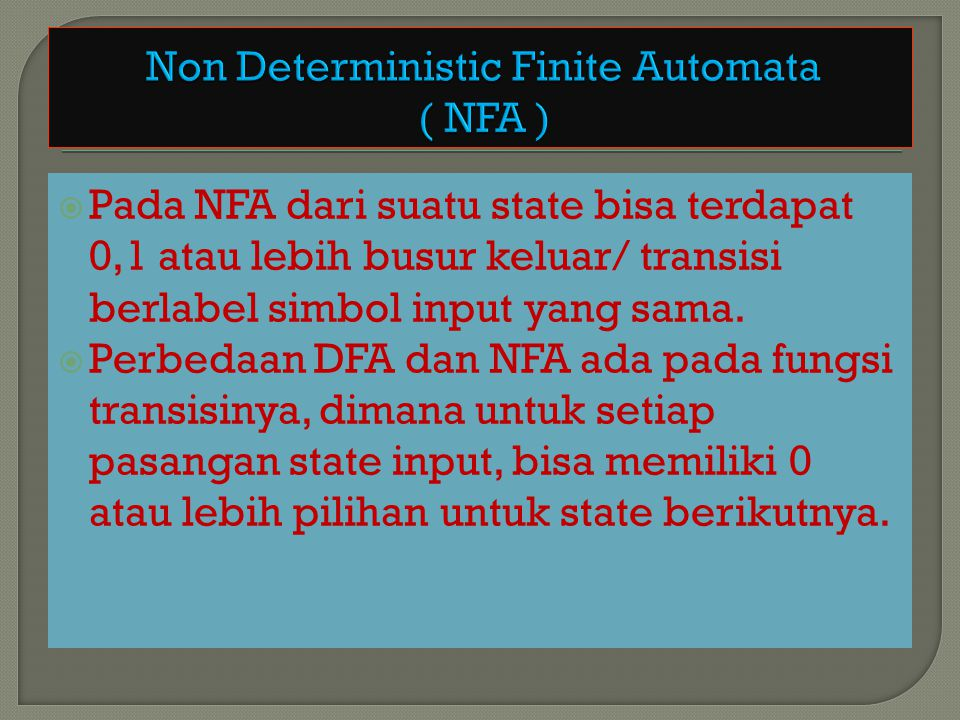 Non Deterministic Finite Automata ( NFA )