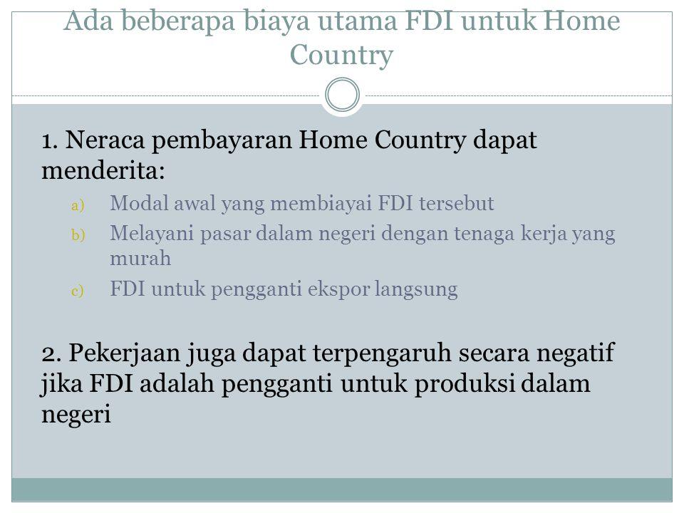 Ada beberapa biaya utama FDI untuk Home Country