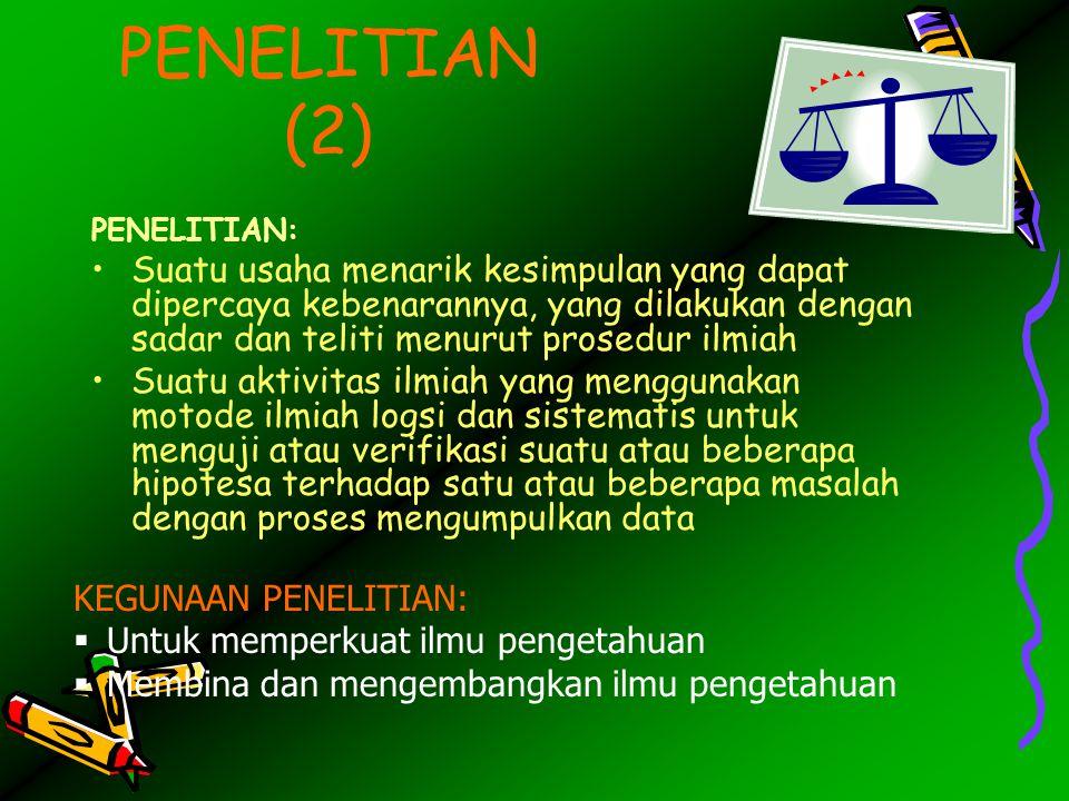PENELITIAN (2) PENELITIAN: