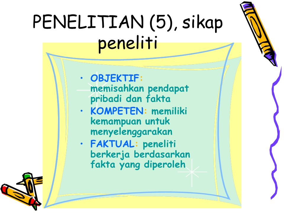 PENELITIAN (5), sikap peneliti