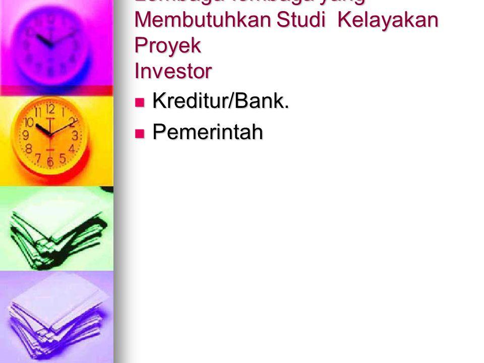 Lembaga-lembaga yang Membutuhkan Studi Kelayakan Proyek Investor