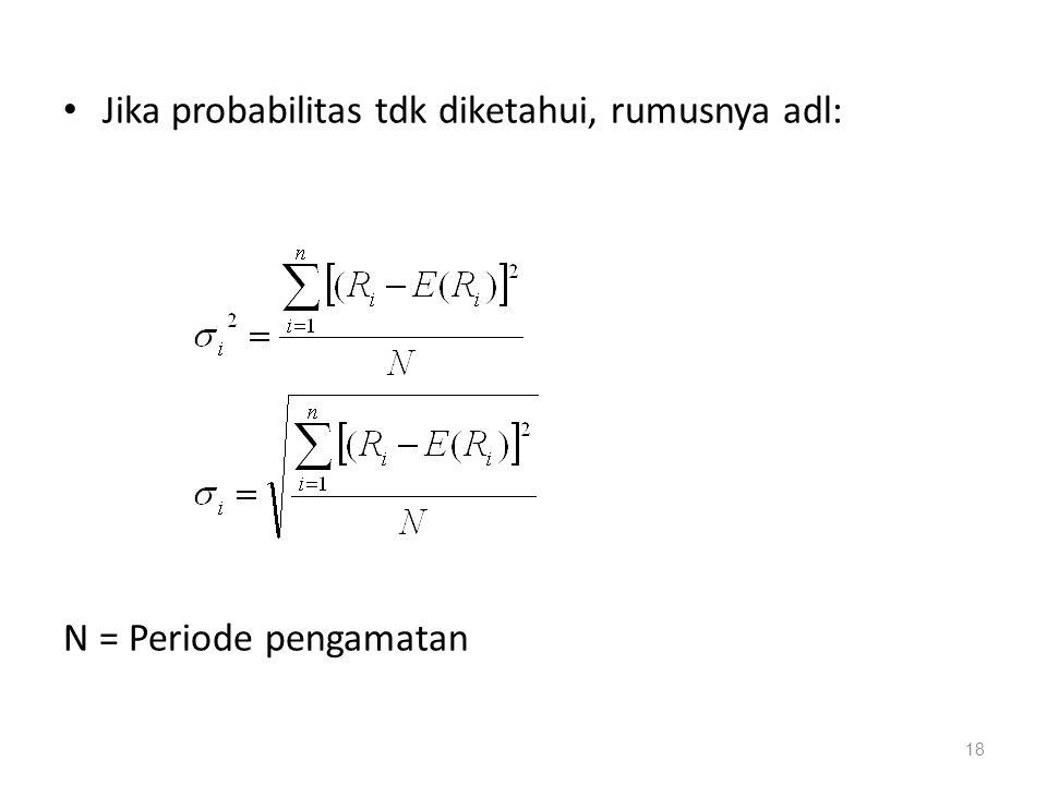 Jika probabilitas tdk diketahui, rumusnya adl: