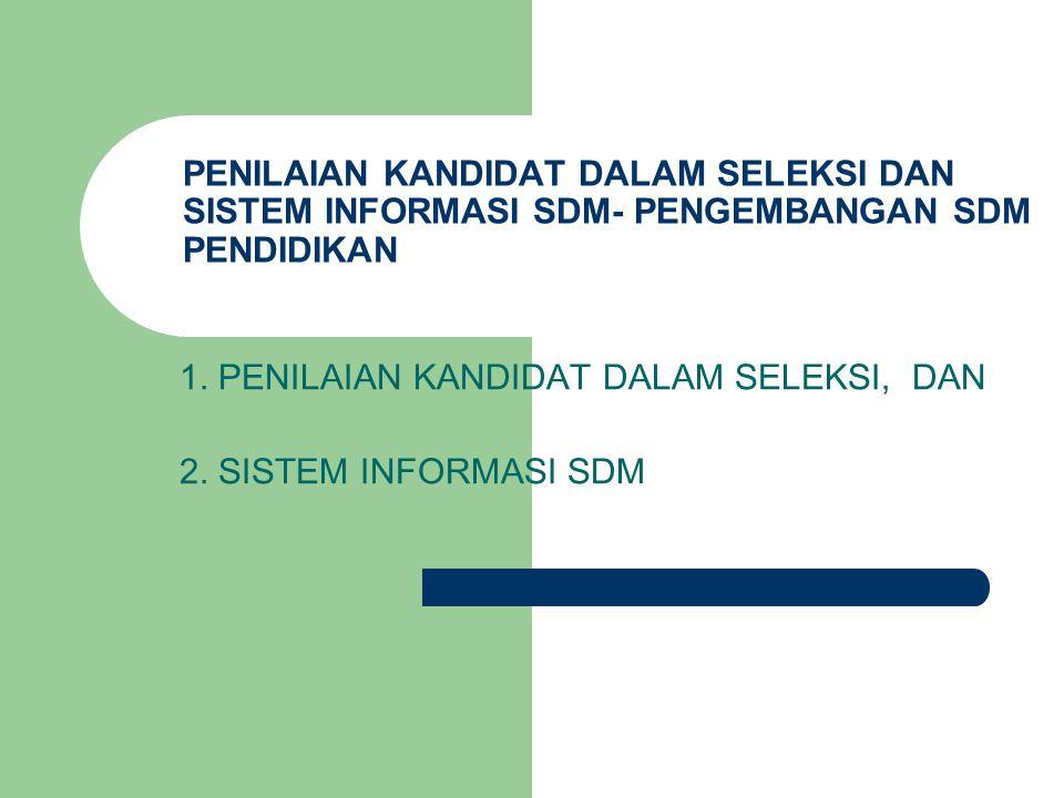 1. PENILAIAN KANDIDAT DALAM SELEKSI, DAN 2. SISTEM INFORMASI SDM