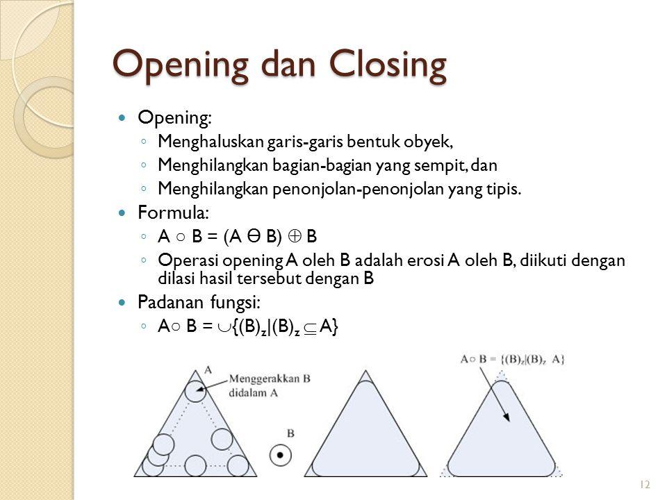 Opening dan Closing Opening: Formula: Padanan fungsi: