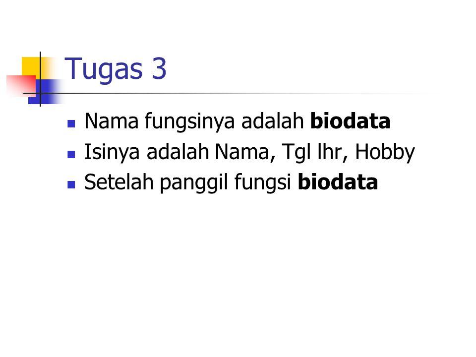 Tugas 3 Nama fungsinya adalah biodata
