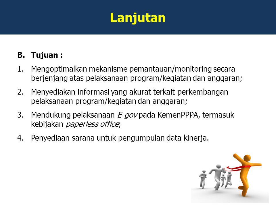 Lanjutan Tujuan : Mengoptimalkan mekanisme pemantauan/monitoring secara berjenjang atas pelaksanaan program/kegiatan dan anggaran;