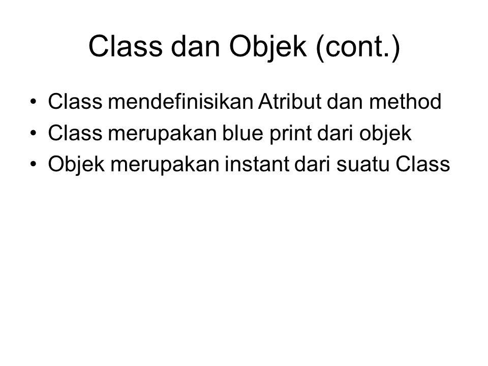 Class dan Objek (cont.) Class mendefinisikan Atribut dan method