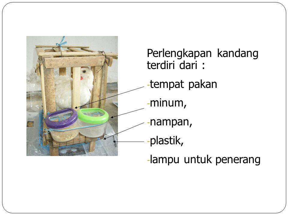 Perlengkapan kandang terdiri dari :