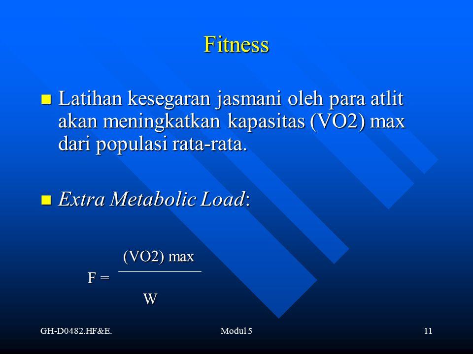 Fitness Latihan kesegaran jasmani oleh para atlit akan meningkatkan kapasitas (VO2) max dari populasi rata-rata.