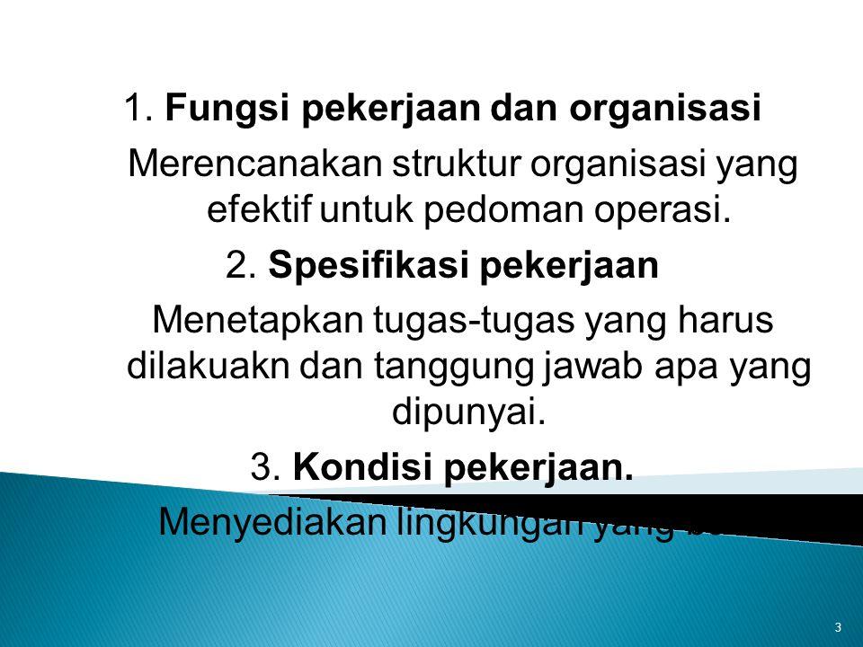 1. Fungsi pekerjaan dan organisasi