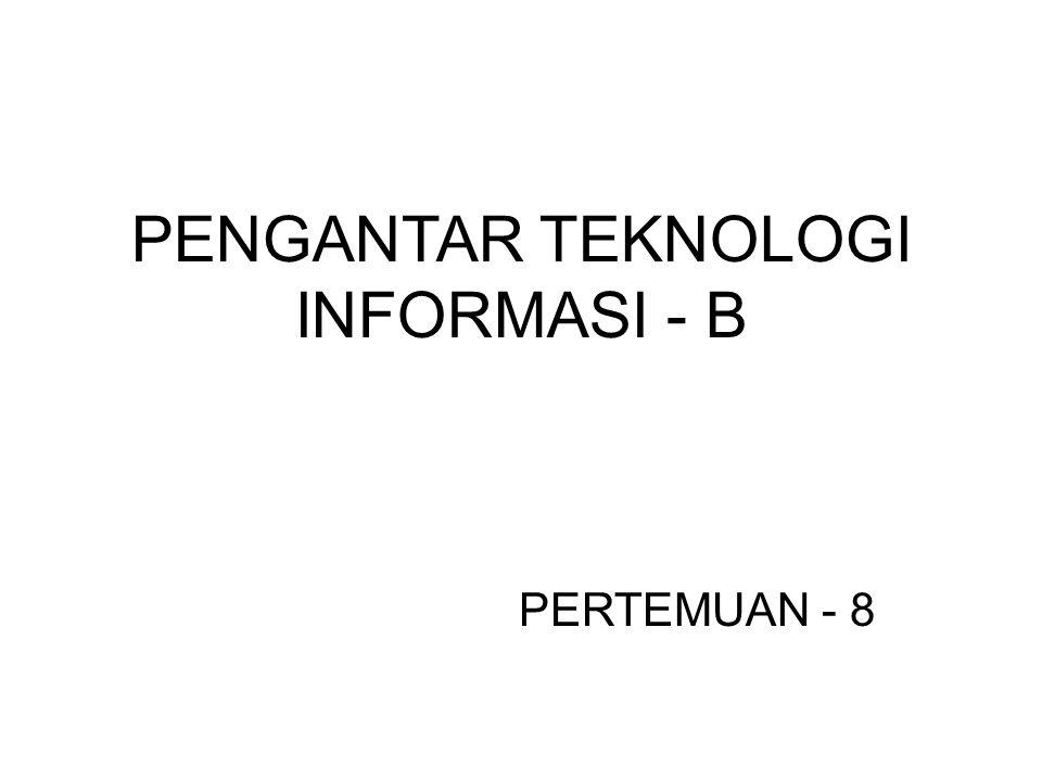 PENGANTAR TEKNOLOGI INFORMASI - B
