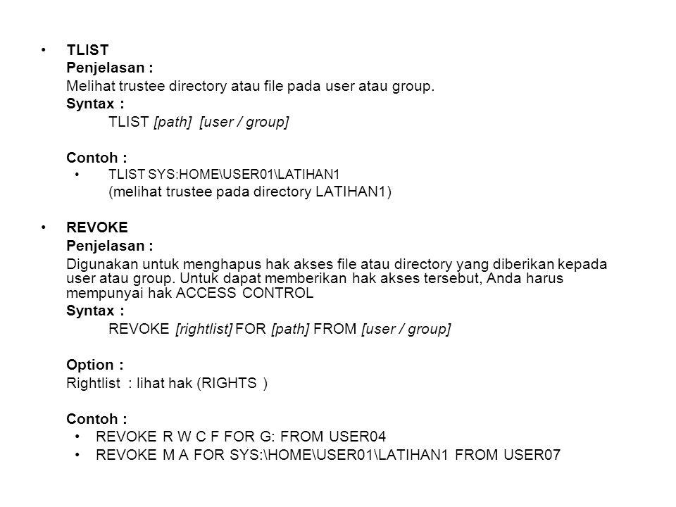 Melihat trustee directory atau file pada user atau group. Syntax :