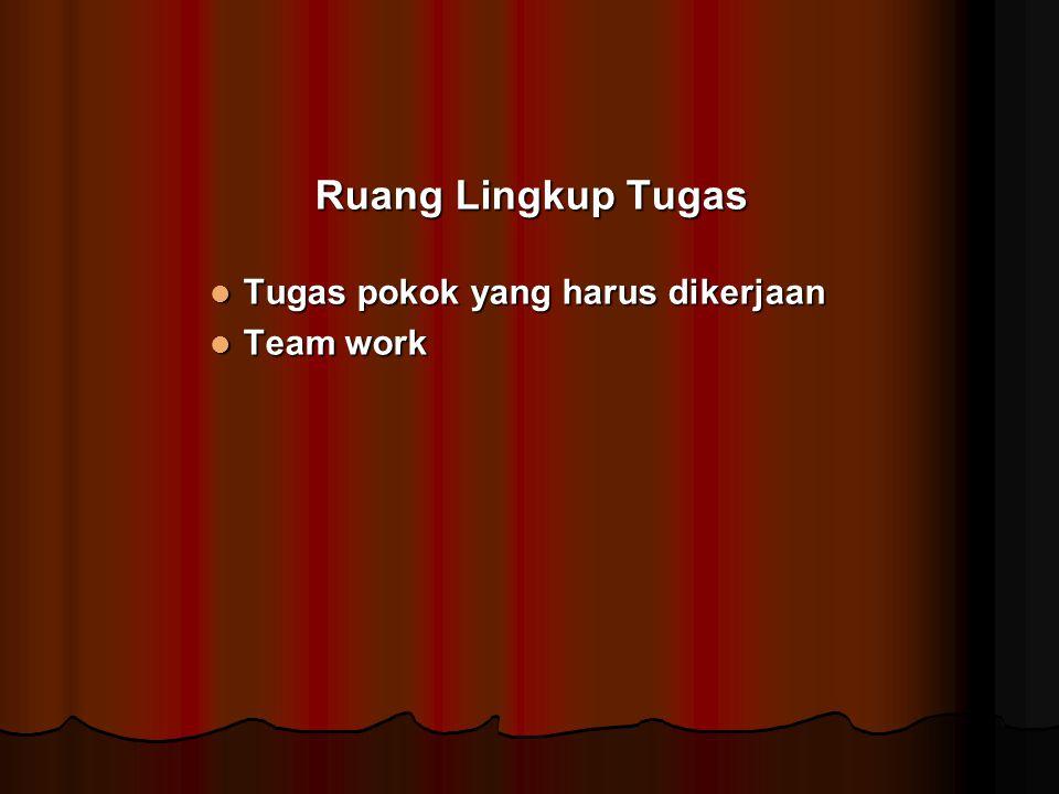 Ruang Lingkup Tugas Tugas pokok yang harus dikerjaan Team work