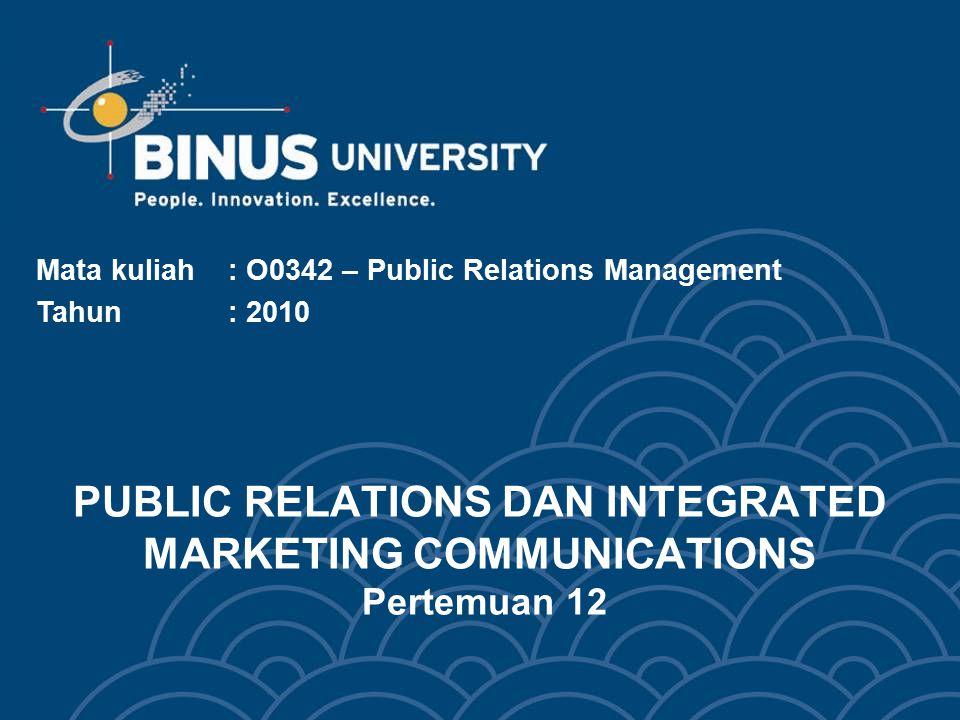 PUBLIC RELATIONS DAN INTEGRATED MARKETING COMMUNICATIONS Pertemuan 12