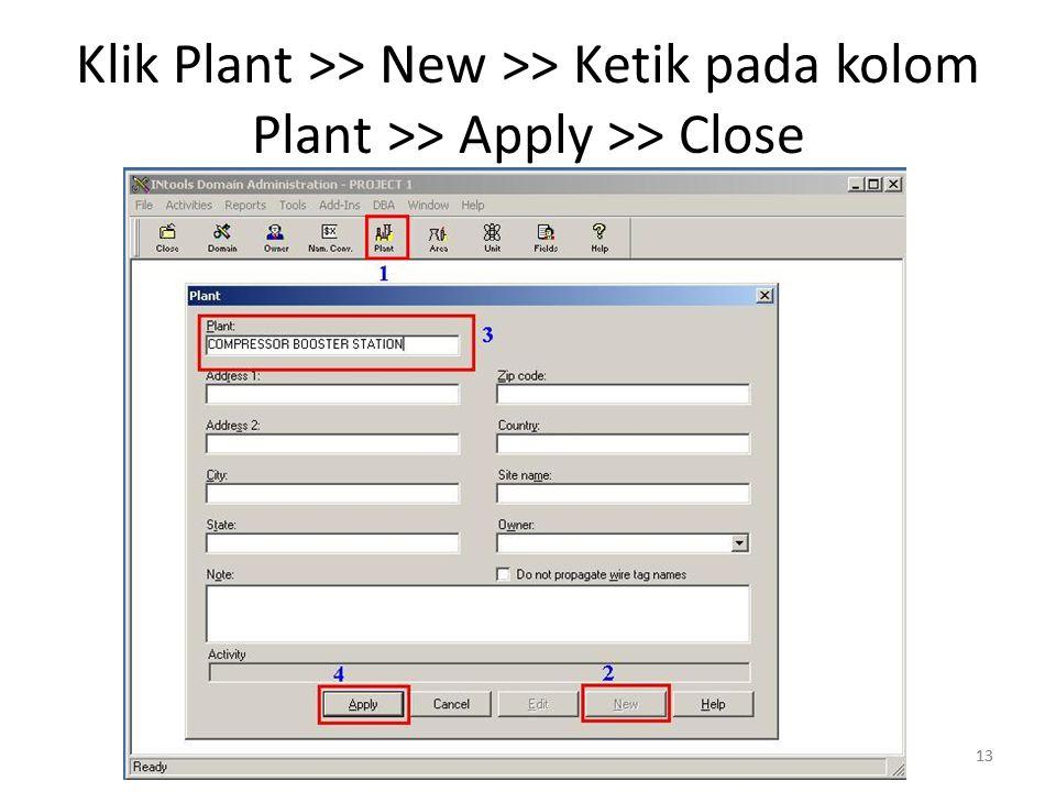 Klik Plant >> New >> Ketik pada kolom Plant >> Apply >> Close