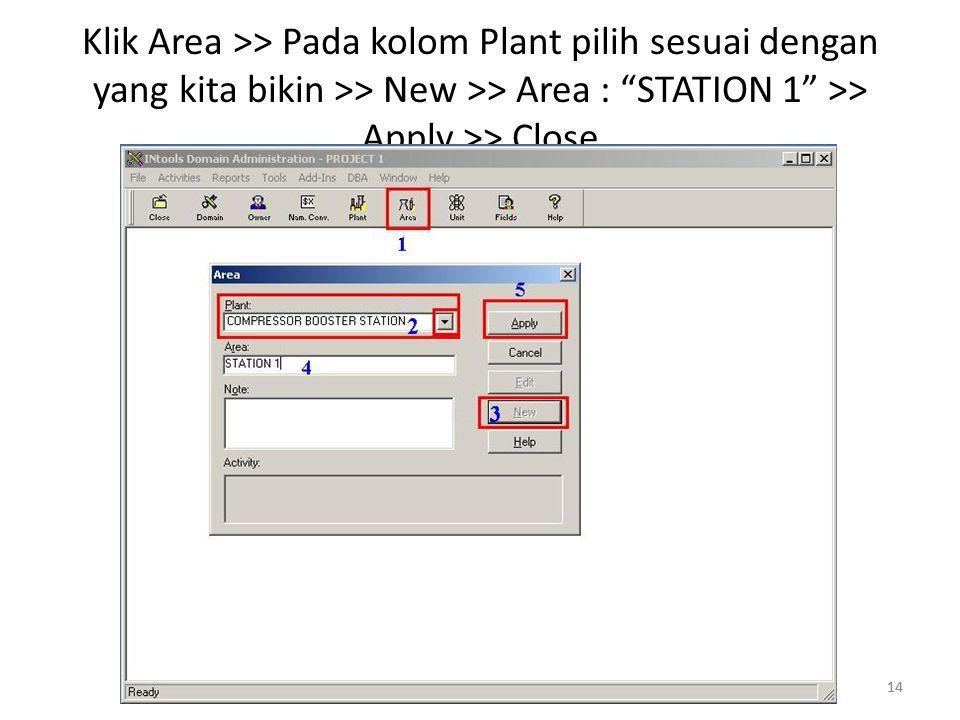 Klik Area >> Pada kolom Plant pilih sesuai dengan yang kita bikin >> New >> Area : STATION 1 >> Apply >> Close