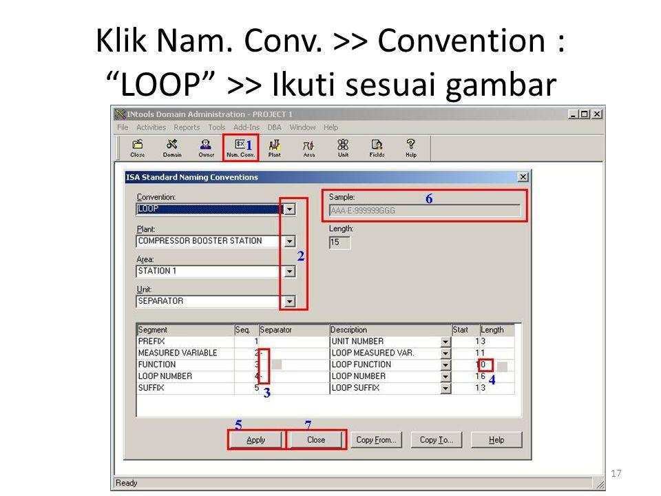 Klik Nam. Conv. >> Convention : LOOP >> Ikuti sesuai gambar