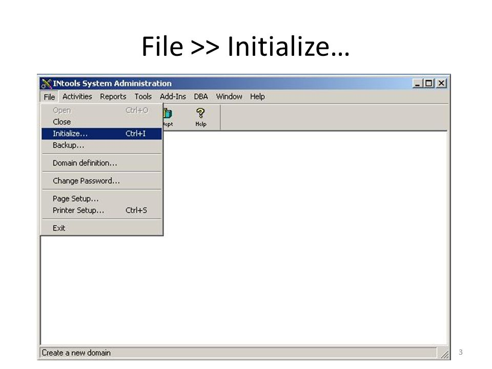 File >> Initialize…