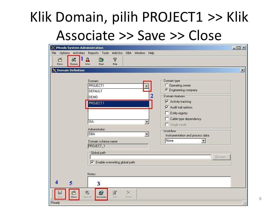 Klik Domain, pilih PROJECT1 >> Klik Associate >> Save >> Close