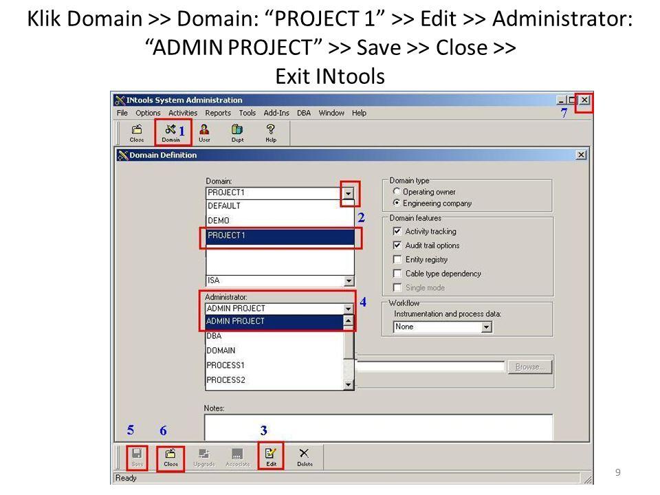 Klik Domain >> Domain: PROJECT 1 >> Edit >> Administrator: ADMIN PROJECT >> Save >> Close >> Exit INtools