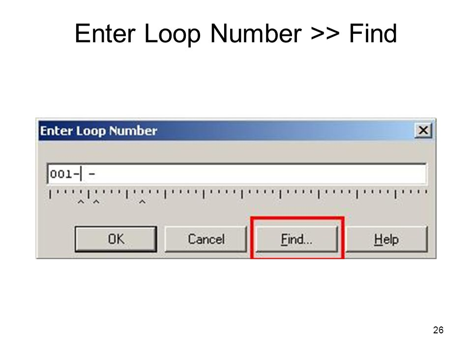 Enter Loop Number >> Find