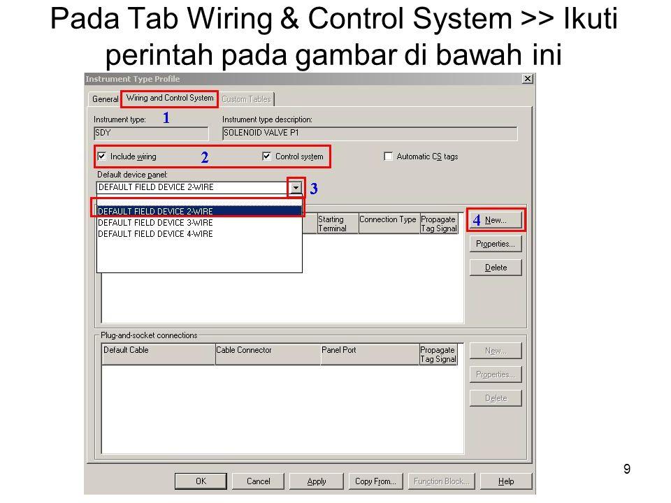 Pada Tab Wiring & Control System >> Ikuti perintah pada gambar di bawah ini