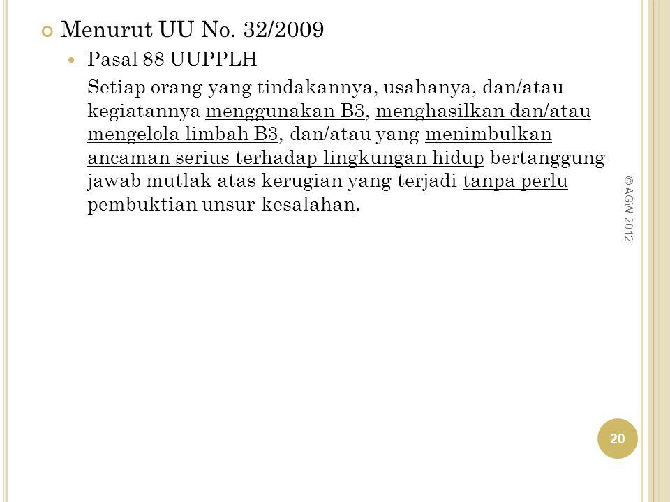 Menurut UU No. 32/2009 Pasal 88 UUPPLH