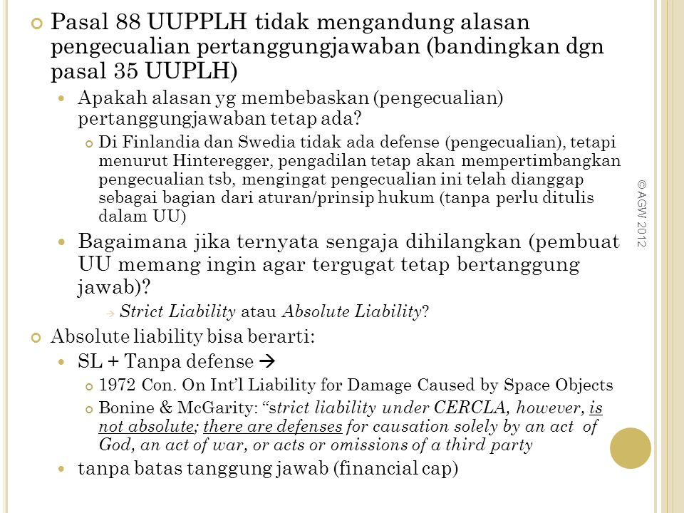 Pasal 88 UUPPLH tidak mengandung alasan pengecualian pertanggungjawaban (bandingkan dgn pasal 35 UUPLH)