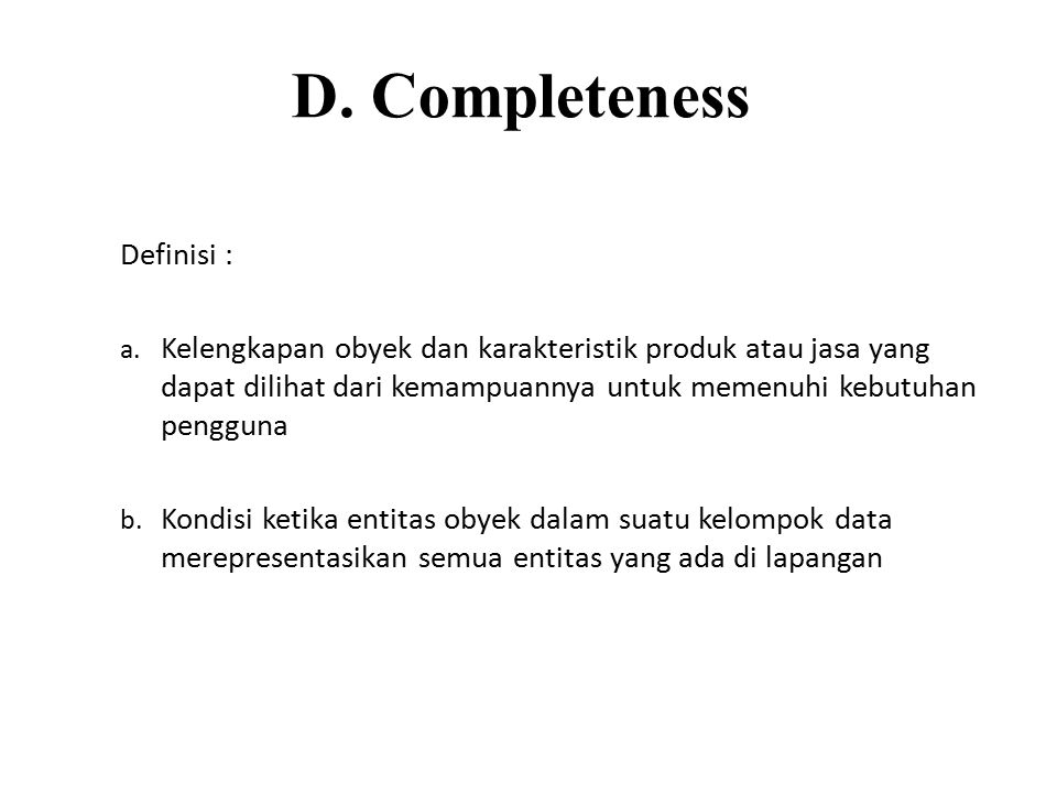 D. Completeness Definisi :